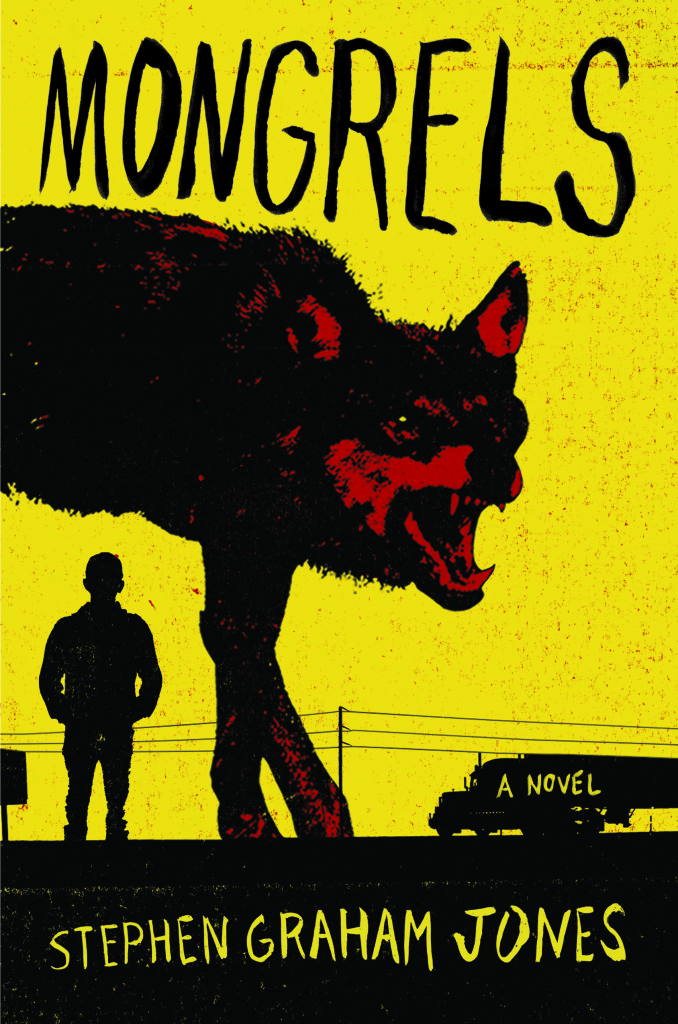 Image result for Mongrels by Stephen Graham Jones.